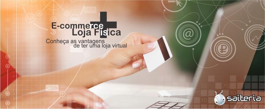 579c821e2e6 O E-commerce não é um inimigo para quem tem loja física e sim uma  ferramenta excelente para alavancar as vendas! Além do baixo custo e amplo  alcance